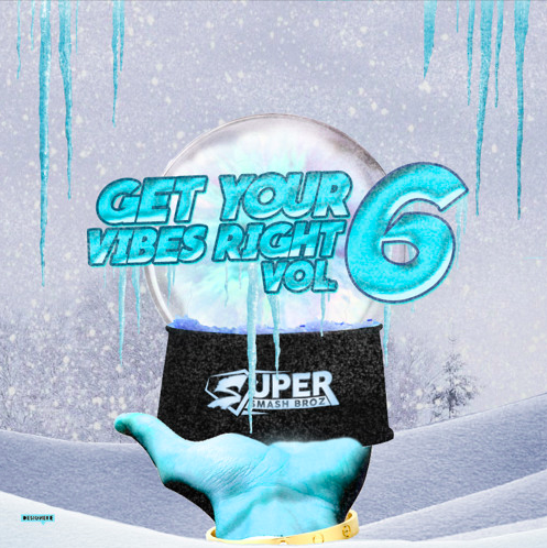 SuperSmashBroz – 'Get Your Vibes Right Vol. 6' [Mix]
