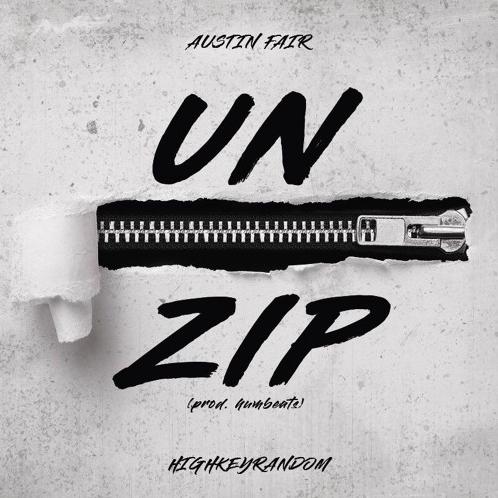 "Austin Fair – ""UnZip"" ft. HighKeyRandom"