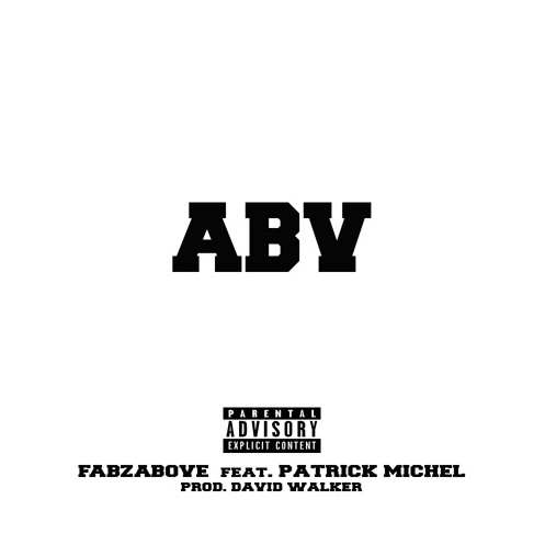 "FabzAbove – ""Above"" ft. Patrick Michel [Prod. David Walker]"