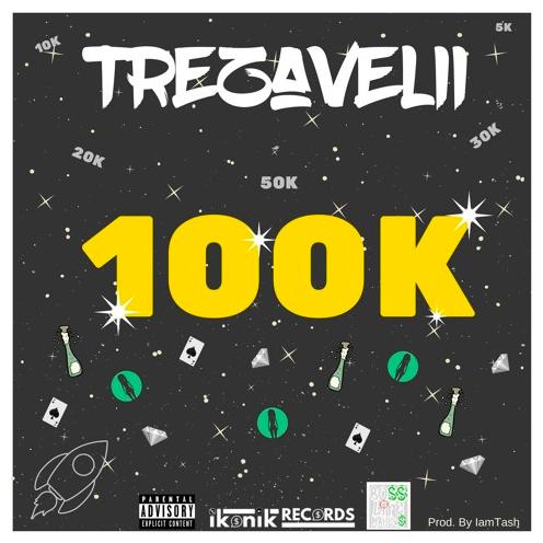 """Trezavelli – """"100k"""" [Prod.IamTash]"""