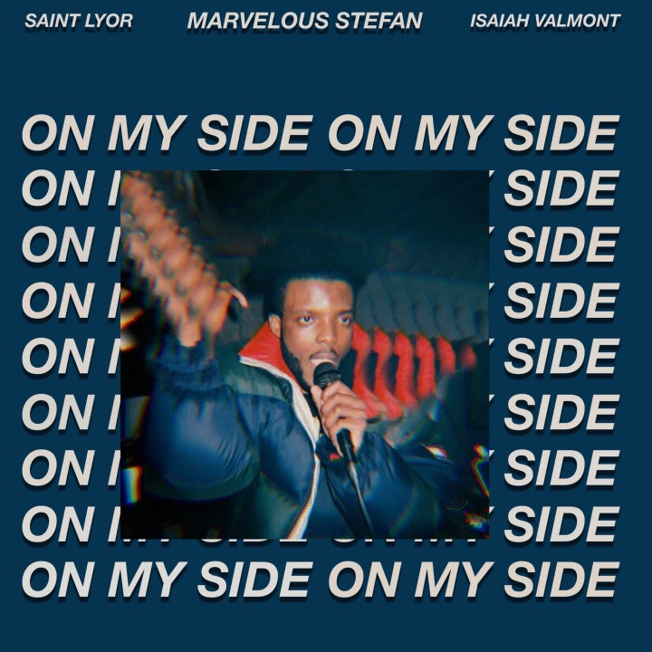 "[PREMIERE] Marvelous Stefan – ""On My Side"" ft. Saint Lyor (Prod. IsaiahValmont)"