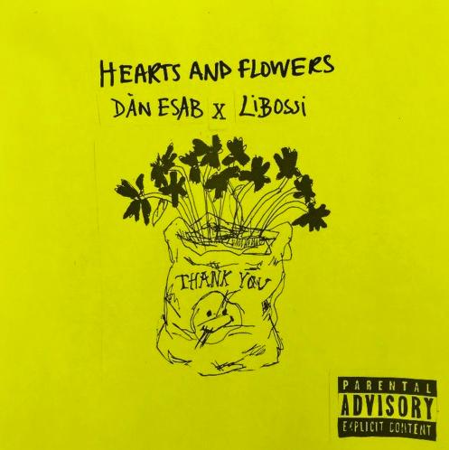 "[PREMIERE] LiBossi x Dan Esab – ""Hearts andFlowers"""