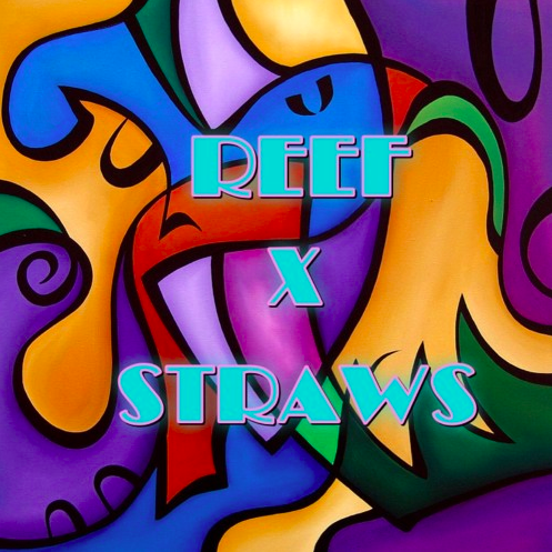 STRAWS X REEF [Mix]