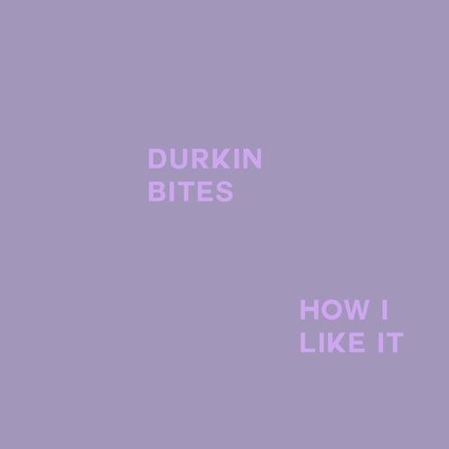 "Durkin – ""How I LikeIt"""