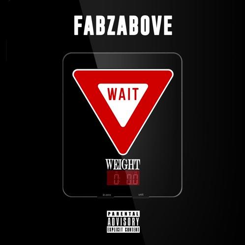 "FABZ Above – ""Weight…Wait"" & ""Grace"""