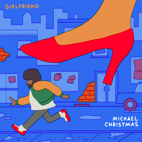 "Michael Christmas – ""Girlfriend"""