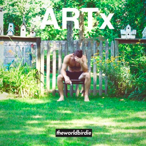 TheWorldBirdie – 'ArtX' [Mixtape]