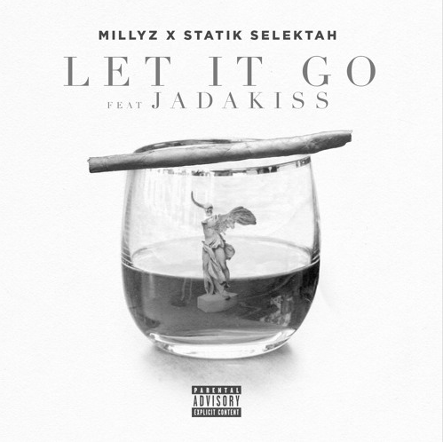 """Millyz X Statik Selektah – """"Let It Go"""" ft.Jadakiss"""
