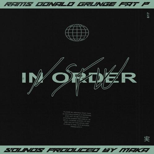 "NSFW – ""NSFW In Order"" ft. RAMS, Donald Grunge, Fat P [Prod.Maka]"