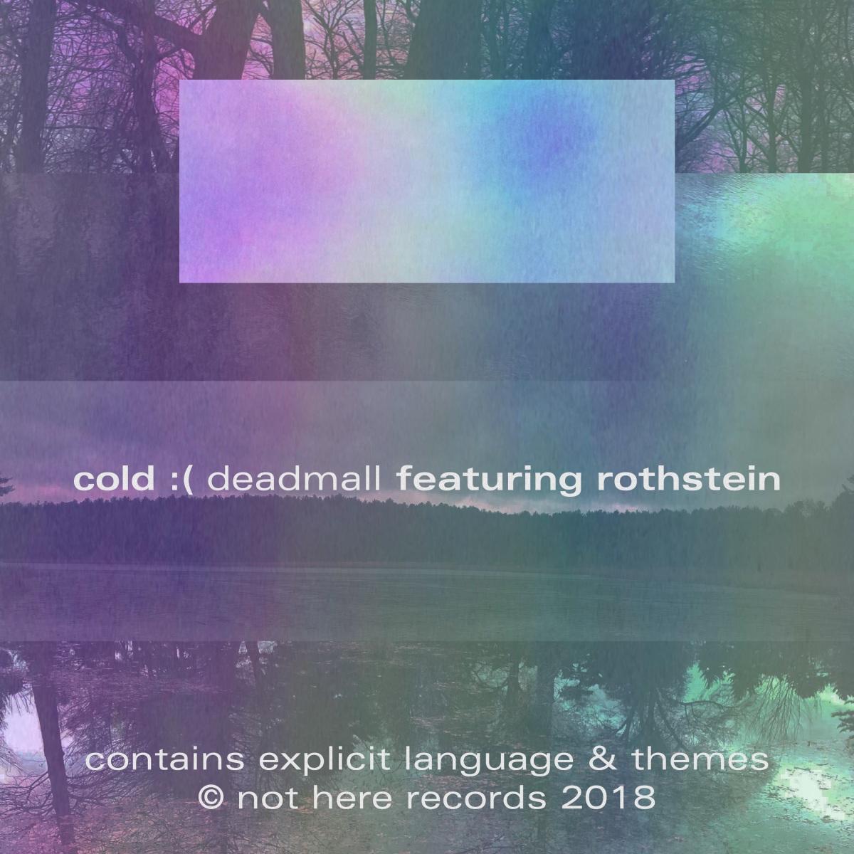 "Deadmall – ""Cold"" ft. Rothstein + ""Warm"""